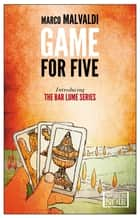 Game for Five ebook by Marco Malvaldi
