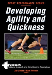 Developing Agility and Quickness ebook by National Strength & Conditioning Association,Jay Dawes,Mark Roozen