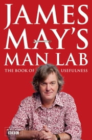 James May's Man Lab - The Book of Usefulness ebook by James May