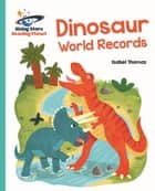 Reading Planet - Dinosaur World Records - Turquoise: Galaxy ebook by Isabel Thomas