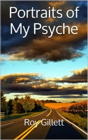 Portraits of My Psyche ebook by Roy Gillett