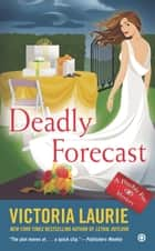 Deadly Forecast ebook by Victoria Laurie