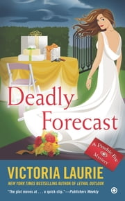 Deadly Forecast - A Psychic Eye Mystery ebook by Victoria Laurie