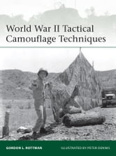 World War II Tactical Camouflage Techniques ebook by Gordon Rottman
