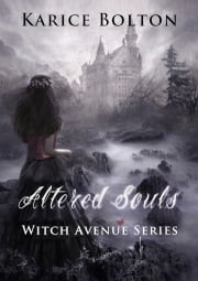 Altered Souls (Witch Avenue Series #2) ebook by Karice Bolton