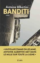 Banditi ebook by Antoine Albertini