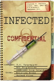 Infected: Hacked Files from the GAMELAND Archive ebook by Saul Tanpepper,Ken J. Howe