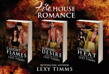 Firehouse Romance Complete Collection - Firehouse Romance Series, #5 ebook by Lexy Timms