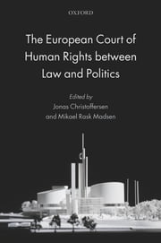 The European Court of Human Rights between Law and Politics ebook by Jonas Christoffersen,Mikael Rask Madsen