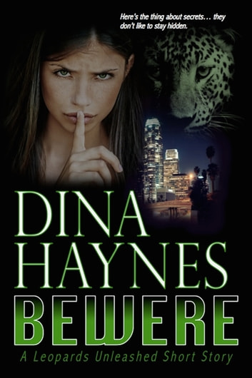 Bewere: A Paranormal Shifter Romance - A Leopards Unleashed Short Story ebook by Dina Haynes