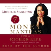 7 Money Mantras for a Richer Life - How to Live Well with the Money You Have audiobook by Michelle Singletary