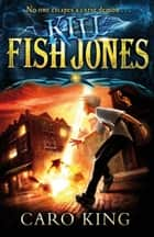 Kill Fish Jones ebook by Caro King