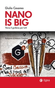 Nano is big - Verso il grafene per tutti ebook by Giulio Cesareo