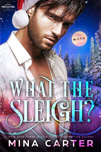What the Sleigh? ebook by Mina Carter