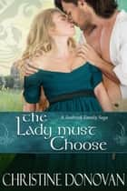 The Lady Must Choose - A Seabrook Family Saga, #3 電子書 by Christine Donovan
