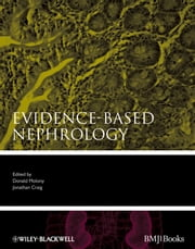 Evidence-Based Nephrology ebook by Donald A. Molony M.D.,Jonathan C. Craig