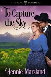 To Capture the Sky ebook by Jennie Marsland