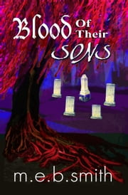 Blood of Their Sons ebook by m e b smith