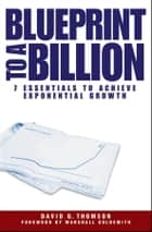 Blueprint to a Billion ebook by David G. Thomson