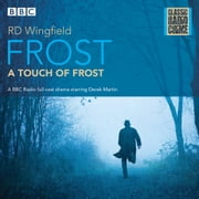 Frost: A Touch of Frost - Classic Radio Crime audiobook by R D Wingfield