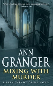 Mixing With Murder - (Fran Varady 6) ebook by Ann Granger
