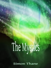The Mystics ebook by Simon Thane