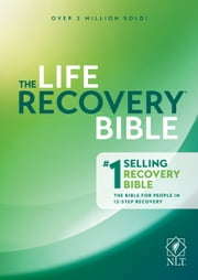 The Life Recovery Bible NLT ebook by Stephen Arterburn, David Stoop