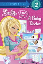 I Can Be...A Baby Doctor (Barbie) ebook by Kristen L. Depken,Das Grup