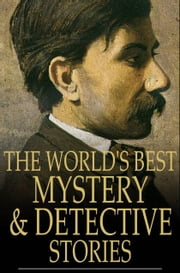 The World's Best Mystery and Detective Stories ebook by Various,Julian Hawthorne