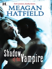 Shadow of the Vampire ebook by Meagan Hatfield