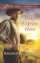 Pony Express Hero ebook by Rhonda Gibson