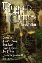 Ruined Cities ebook by James Tallett