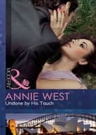 Undone by His Touch (Mills & Boon Modern) ebook by Annie West