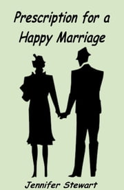 Prescription for a Happy Marriage ebook by Jennifer Stewart