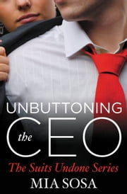 Unbuttoning the CEO ebook by Mia Sosa