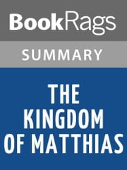 The Kingdom of Matthias by Paul E. Johnson | Summary & Study Guide ebook by BookRags
