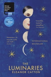 The Luminaries ebook by Eleanor Catton