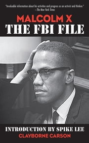 Malcolm X - The FBI File ebook by Clayborne Carson, David Gallen, Spike Lee