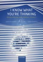 I Know What You're Thinking - Brain imaging and mental privacy ebook by Sarah Richmond, Geraint Rees, Sarah J. L. Edwards