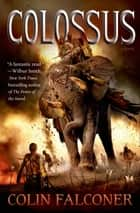 Colossus ebook by Colin Falconer