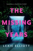 The Missing Years eBook by Lexie Elliott