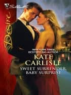 Sweet Surrender, Baby Surprise ebook by Kate Carlisle
