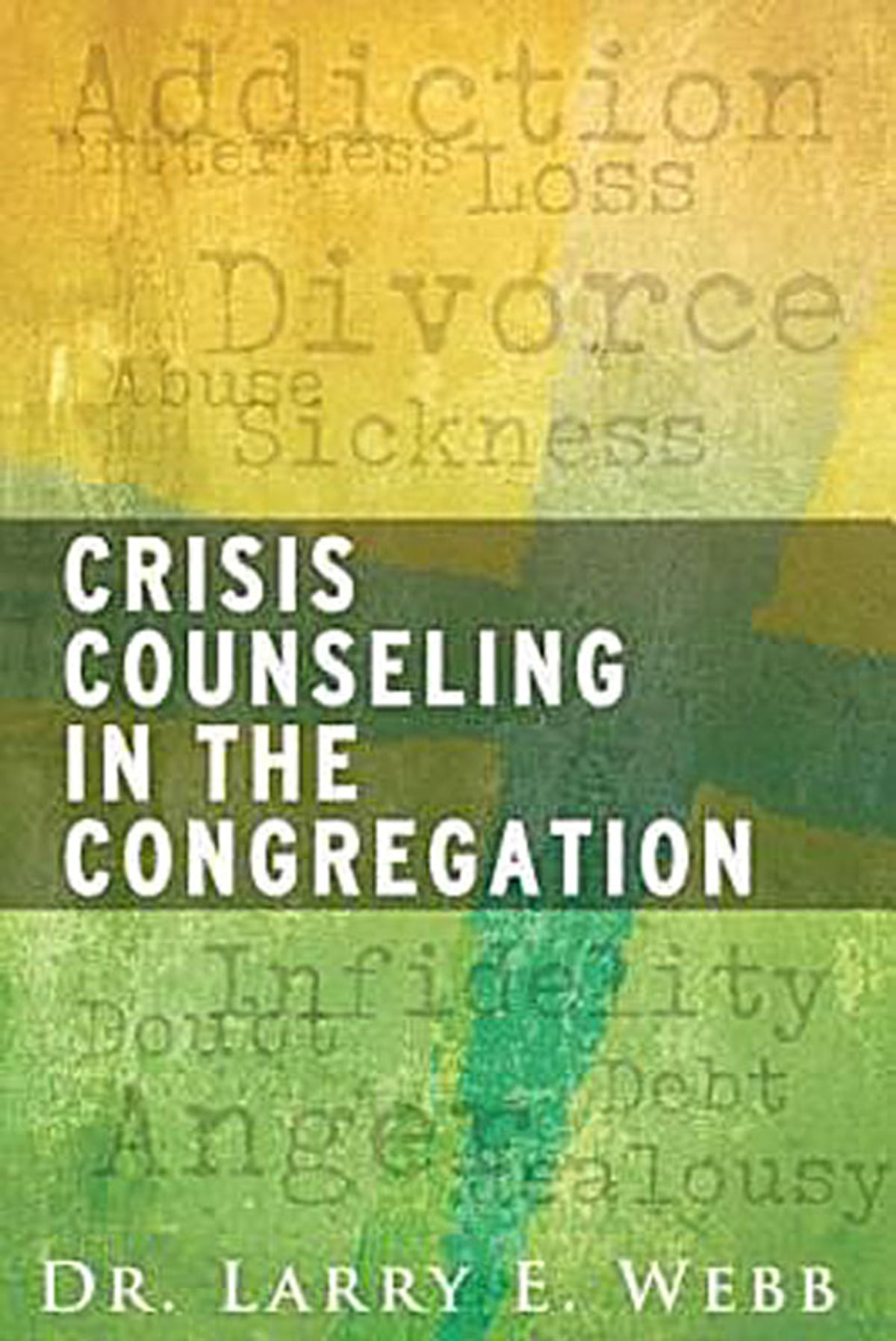Crisis counseling in the congregation ebook by dr larry e webb crisis counseling in the congregation ebook by dr larry e webb 9781426753855 rakuten kobo fandeluxe Epub
