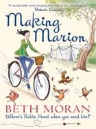 Making Marion - Where is Robin Hood when you need him? ebook by Elizabeth Moran