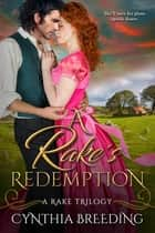 A Rake's Redemption ebook by Cynthia Breeding
