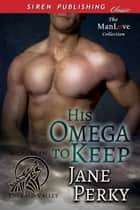 His Omega to Keep ebook by Jane Perky