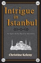 Intrigue in Istanbul ebook by