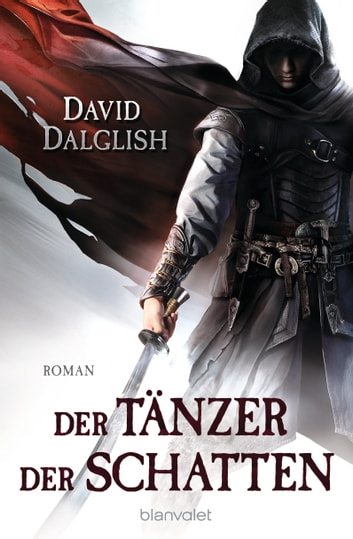 Der Tänzer der Schatten - Roman ebook by David Dalglish
