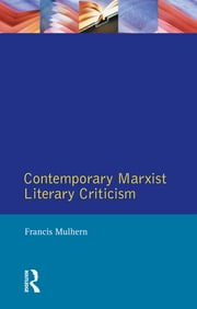 Contemporary Marxist Literary Criticism ebook by Francis Mulhern