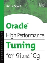 Oracle High Performance Tuning for 9i and 10g ebook by Powell, Gavin JT
